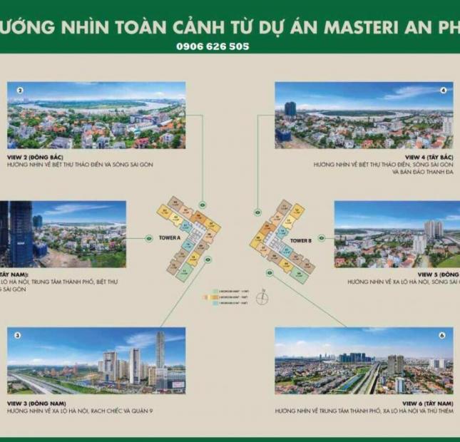 Nhanh tay đầu tư ngay căn hộ tại Masteri An Phú Q2, giá khởi điểm hấp dẫn 35tr/m2. PKD 0906626505